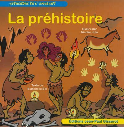 La préhistoire, Blanche Le Bel, Livres, LaProcure.com