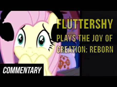 [Blind Commentary] Fluttershy Plays The Joy of Creation: Reborn - YouTube