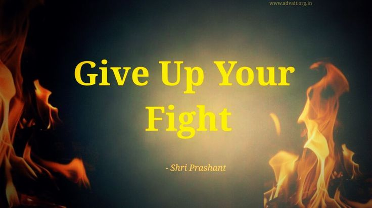 """Give up your fight""  ~ Shri Prashant #ShriPrashant #Advait #fight #giveup  Read at:- prashantadvait.com Watch at:- www.youtube.com/c/ShriPrashant Website:- www.advait.org.in Facebook:- www.facebook.com/prashant.advait LinkedIn:- www.linkedin.com/in/prashantadvait Twitter:- https://twitter.com/Prashant_Advait"