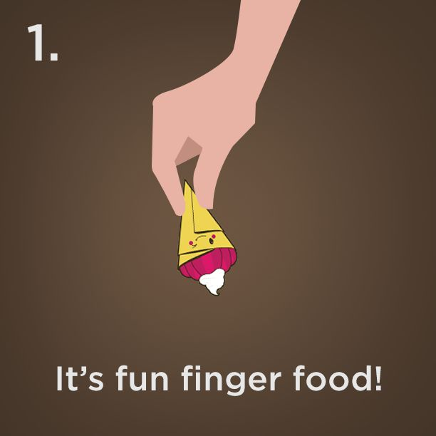 Reason #1 - It's fun finger food!