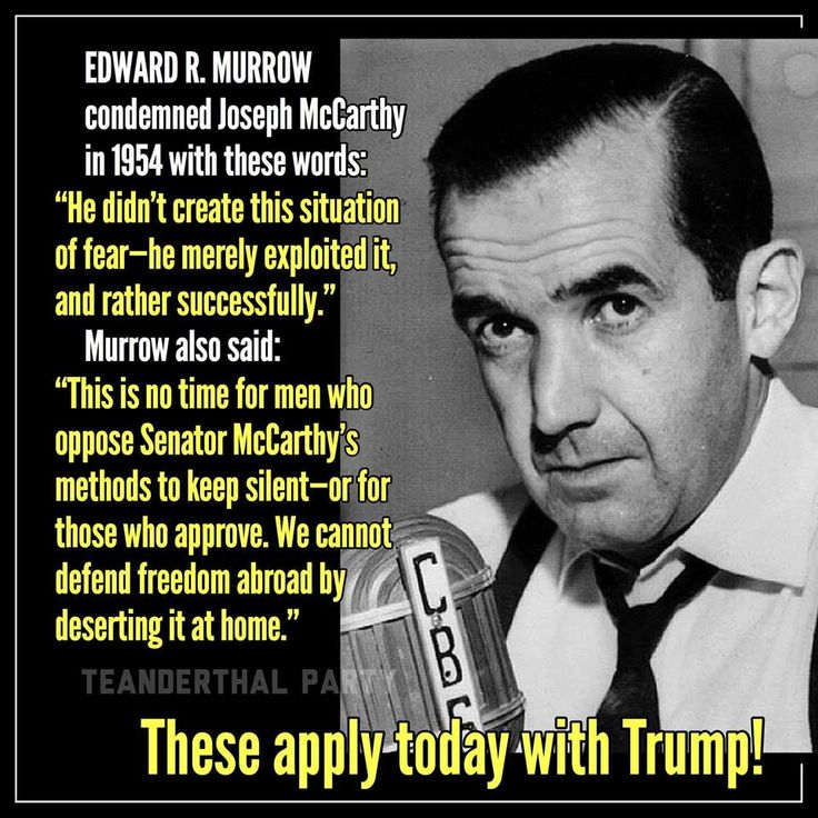 Edward R Murrow's words about McCarthy resonant today with Trump.