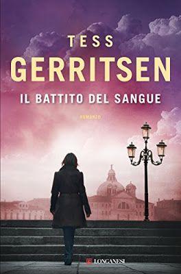 #Longanesi  LibriLonganesi  Tess Gerritsen  Thriller recensione Il battito del sangue  Sognando tra le Righe: IL BATTITO DEL SANGUE Tess Gerritsen Recensione
