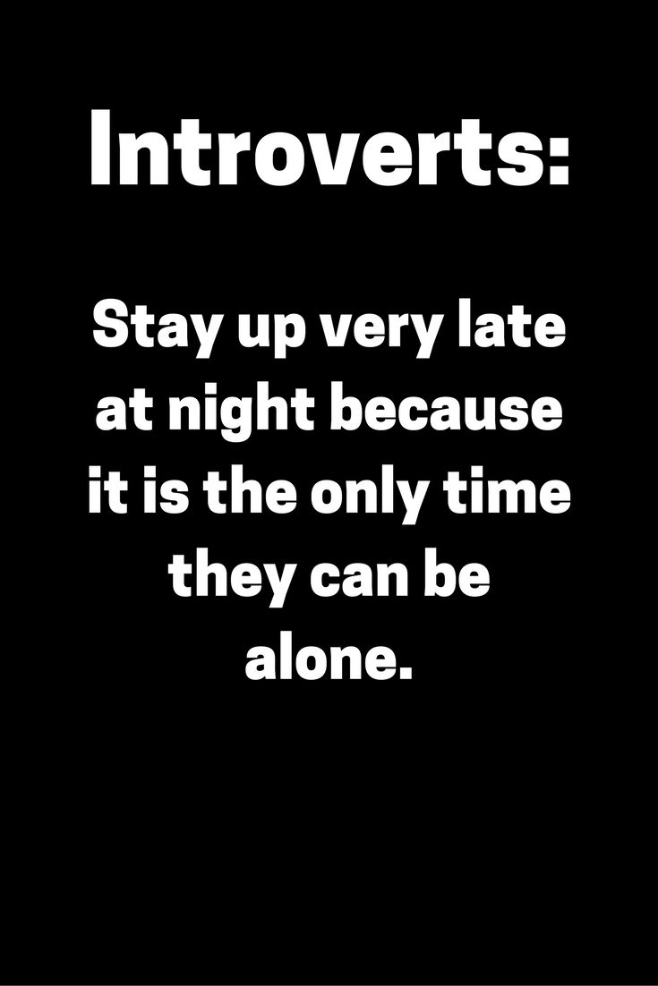 But dumb extroverts have to make the whole world wake up so freaking early to socialize that I can't do this.