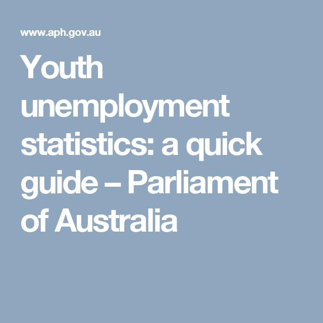 Youth unemployment statistics: a quick guide           – Parliament of Australia
