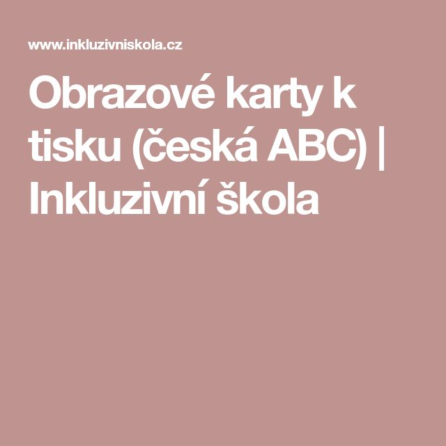 Obrazové karty k tisku (česká ABC) | Inkluzivní škola