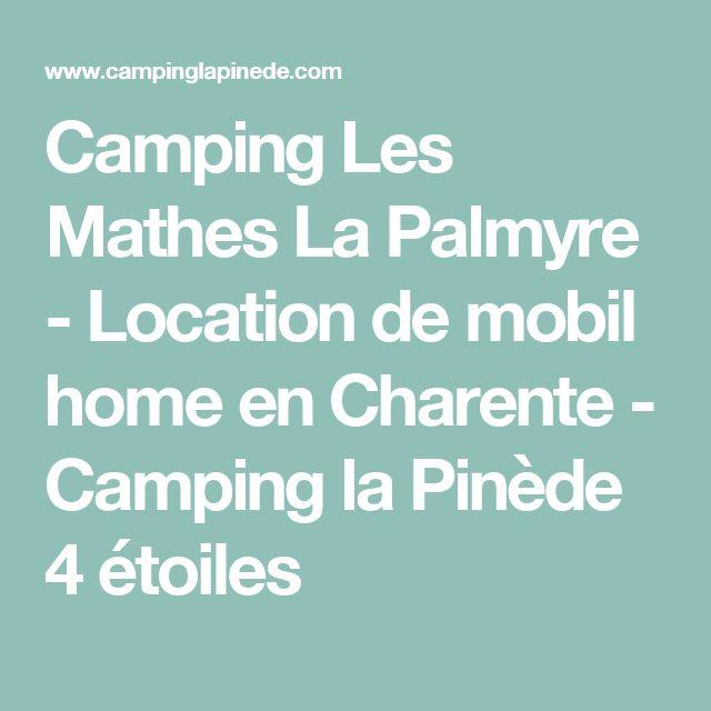 Camping Les Mathes La Palmyre - Location de mobil home en Charente - Camping la Pinède 4 étoiles