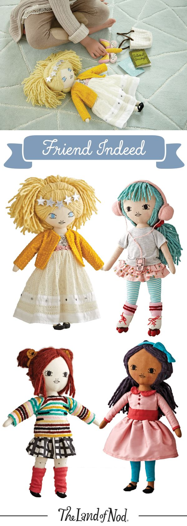 True friends are there to the end. The same could be said for our Friend Indeed Doll. With her own unique style, each doll is a reminder to be true to who you are, and to never be afraid to stand out. So be unique. Be yourself. And you're sure to find a friend, indeed.