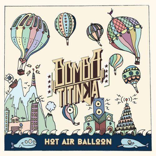Bomba Titinka - Hot Air Balloon (2017)