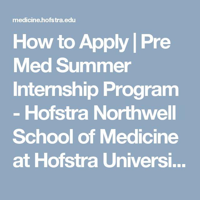 How to Apply | Pre Med Summer Internship Program - Hofstra Northwell School of Medicine at Hofstra University