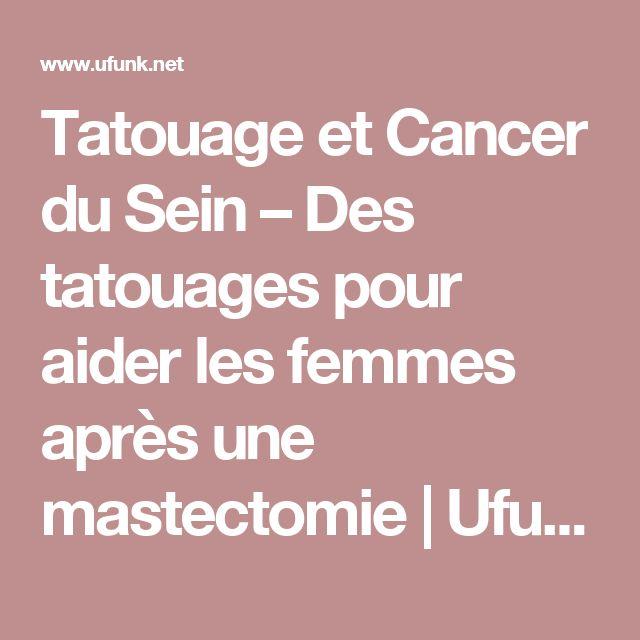 Tatouage et Cancer du Sein – Des tatouages pour aider les femmes après une mastectomie | Ufunk.net