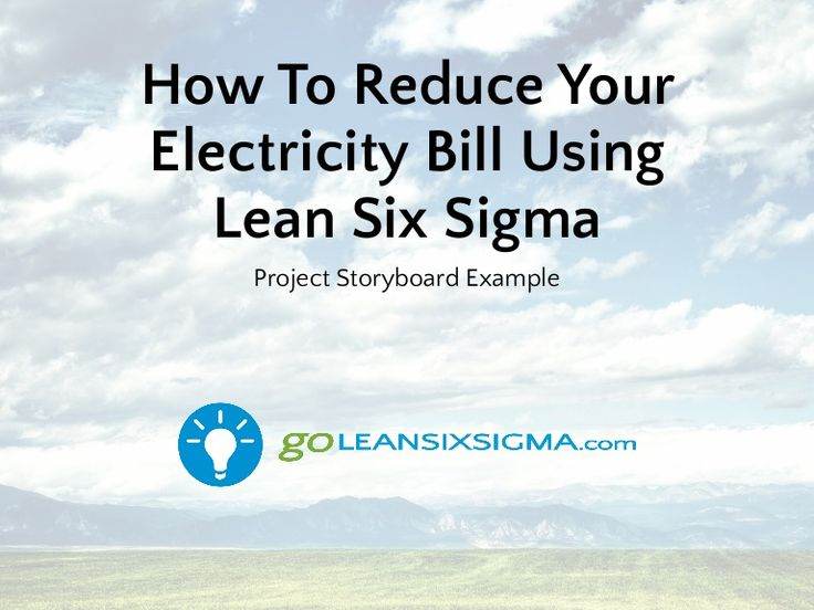 How To Reduce Your Electricity Bill Using Lean Six Sigma See Full Project  Storyboard Example Here