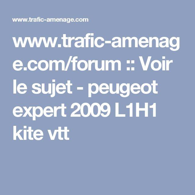 www.trafic-amenage.com/forum :: Voir le sujet - peugeot expert 2009 L1H1 kite vtt