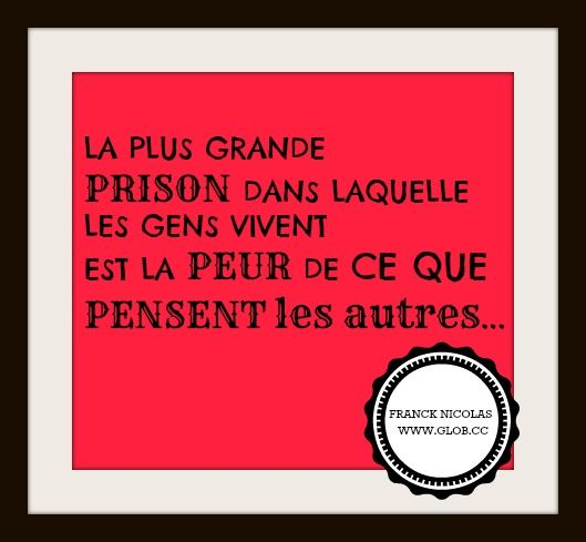 La plus grande prison dans laquelle les gens vivent est la peur de ce ...