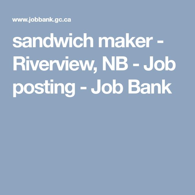 sandwich maker - Riverview, NB - Job posting - Job Bank