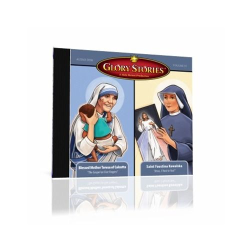 Glory Stories CD Vol 4: Blessed Mother Teresa of Calcutta & The Story of St. Faustina Kowalska