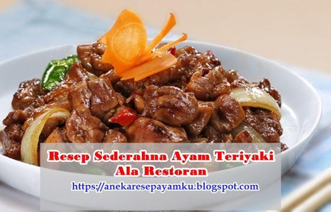 Resep Ayam Teriyaki Sederhana Ala Resto Pedas Enak Dan Lezat Yuk Initp Bagaimana Cara Pembuatanya Di Blog Aneka Resep Makanan Resep Sederhana Makanan Sehat
