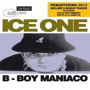 B Boy Maniaco (Remastered) - Ice One