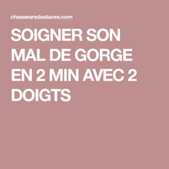 SOIGNER SON MAL DE GORGE EN 2 MIN AVEC 2 DOIGTS
