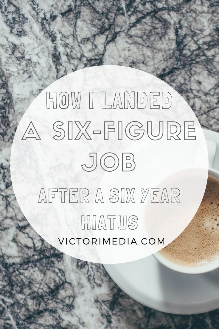 job hopping resume%0A Oct    How I Landed A SixFigure Job After a Six Year Hiatus