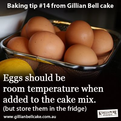 Baking tip: eggs should be room temperature when adding to the cake
