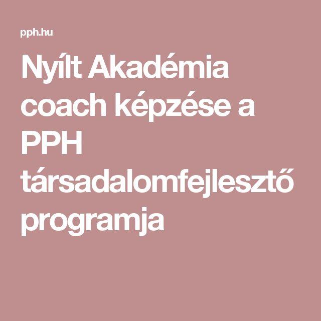 Nyílt Akadémia coach képzése a PPH társadalomfejlesztő programja