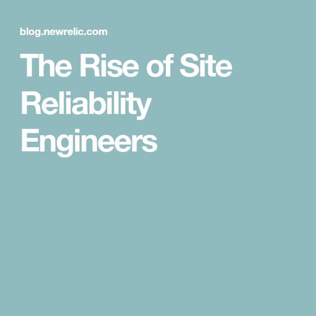The Rise of Site Reliability Engineers