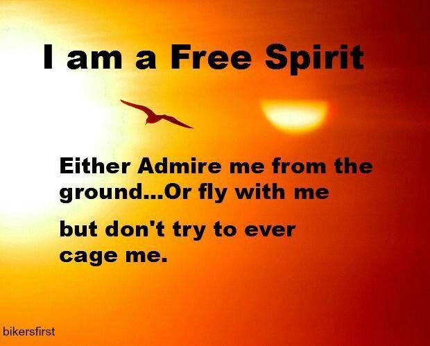 I Am A Free Spirit..