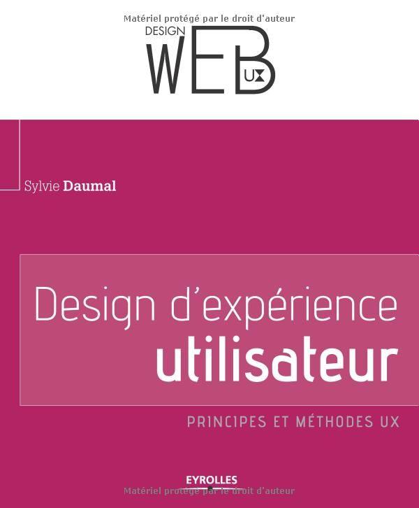 Design d'expérience utilisateur : Principes et méthodes UX - Sylvie Daumal