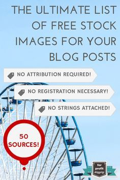 The Ultimate List of Free Stock Images for Your Blog Posts — No Attribution Required! - For Profit Blogging