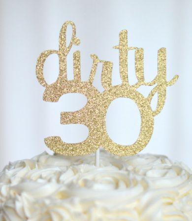 49 best Dirty Flirty Thirty images on Pinterest Birthday