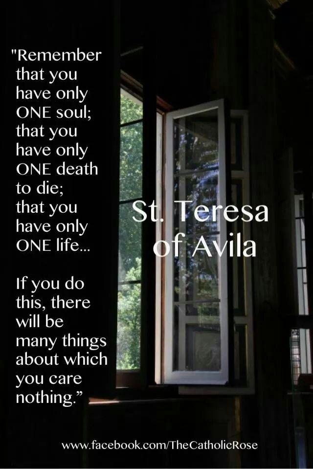 Wisdom from St Teresa of Avila.