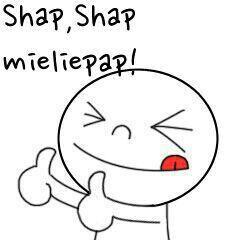 Shap shap, my seun