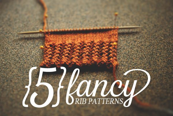 When you find yourself wanting to move on from the knit-purl way of life, it might be time to try on a fancy rib! These five fancy ribs patterns are of the strong and sturdy variety. They are sure to spruce up any ol' pattern.