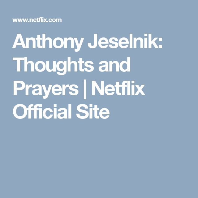 Anthony Jeselnik: Thoughts and Prayers | Netflix Official Site