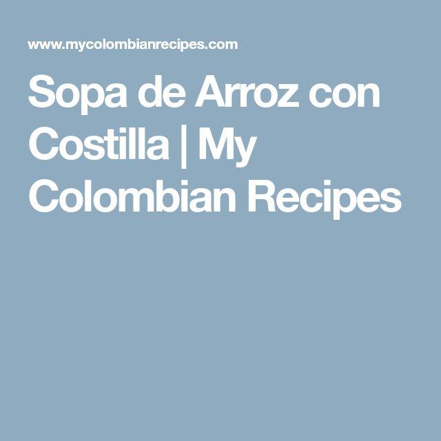Sopa de Arroz con Costilla   My Colombian Recipes