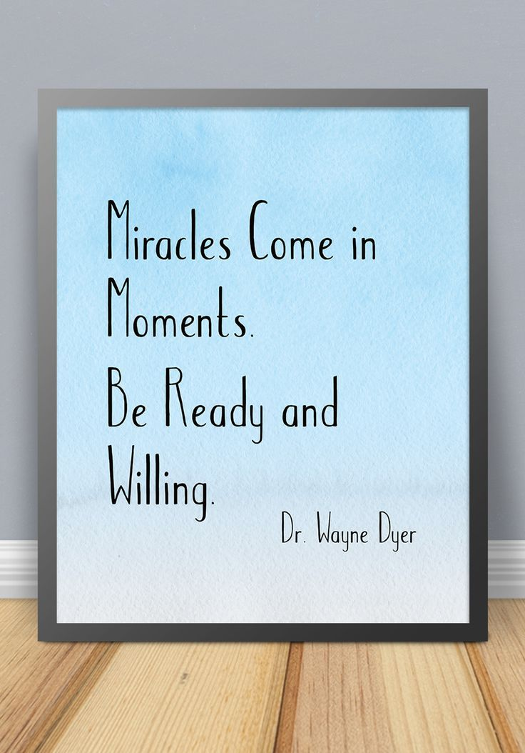 Image result for wayne dyer quotes miracles come in a moment