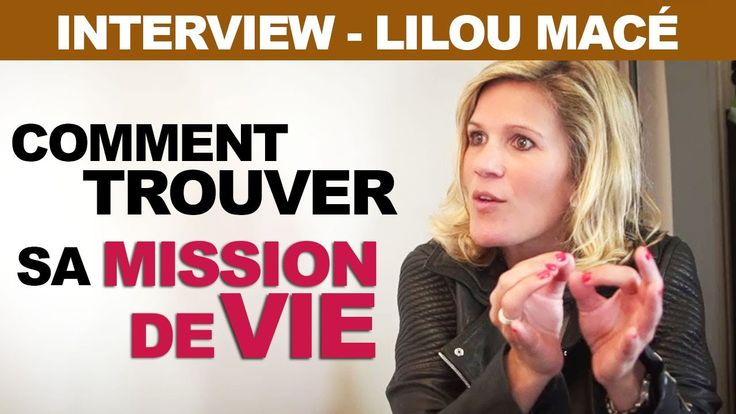 Comment connaitre sa MISSION DE VIE avec Lilou Macé et David Laroche