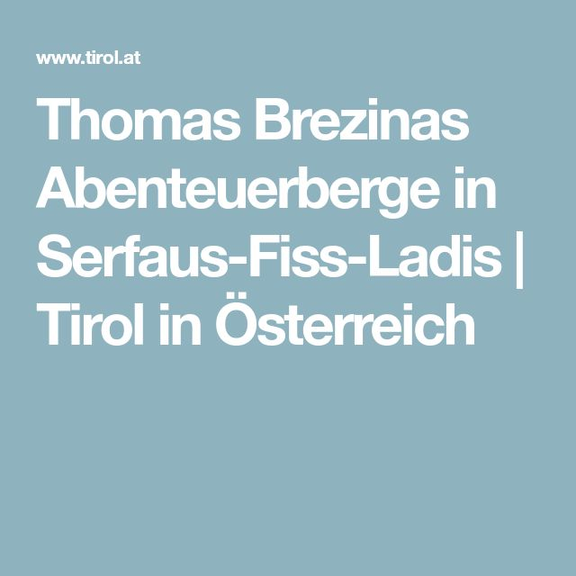 Thomas Brezinas Abenteuerberge in Serfaus-Fiss-Ladis | Tirol in Österreich
