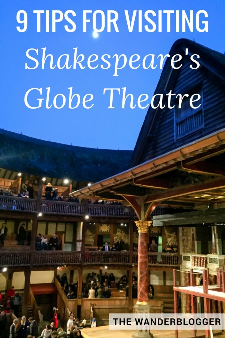 9 Tips For Visiting Shakespeare's Globe Theatre In London