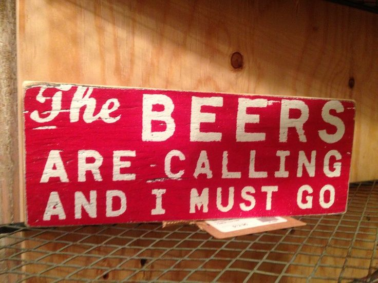 Beers are calling...