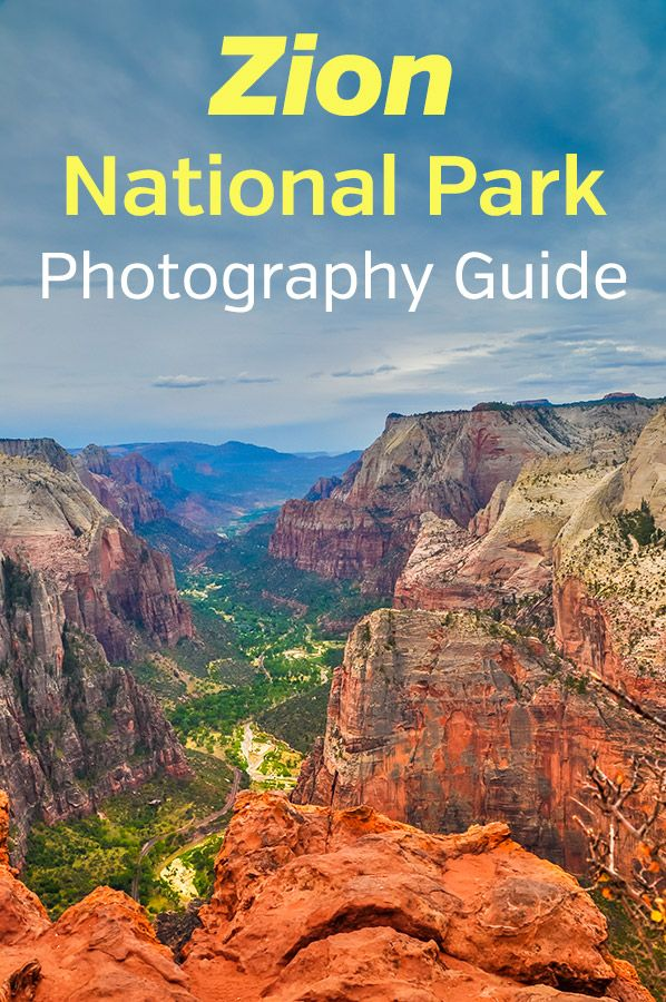 photographer s guide to zion national park landscape photography rh pinterest com