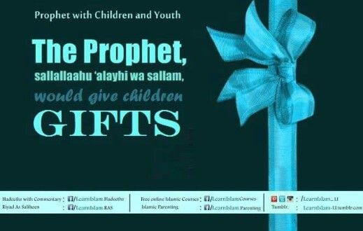 43. The Prophet S.A.W. would give children gifts  Gifts leave a deep effect on hearts and have a great impact on them, more so in the case of children. This is why the Prophet of Allah, sallallaahu 'alayhi wa sallam, used to give children gifts.  www.fb.com/LearnIslam.Parenting