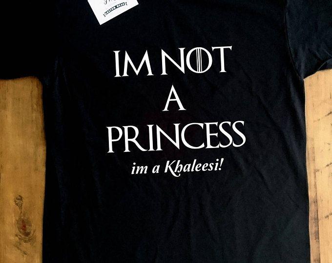 IM no es un camiseta de la princesa, juego de tronos, regalo Geek, Geek Tshirt, Jon nieve, Daenerys, madre de dragones, Khaleesi, IWGCustoms