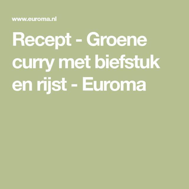 Recept - Groene curry met biefstuk en rijst - Euroma