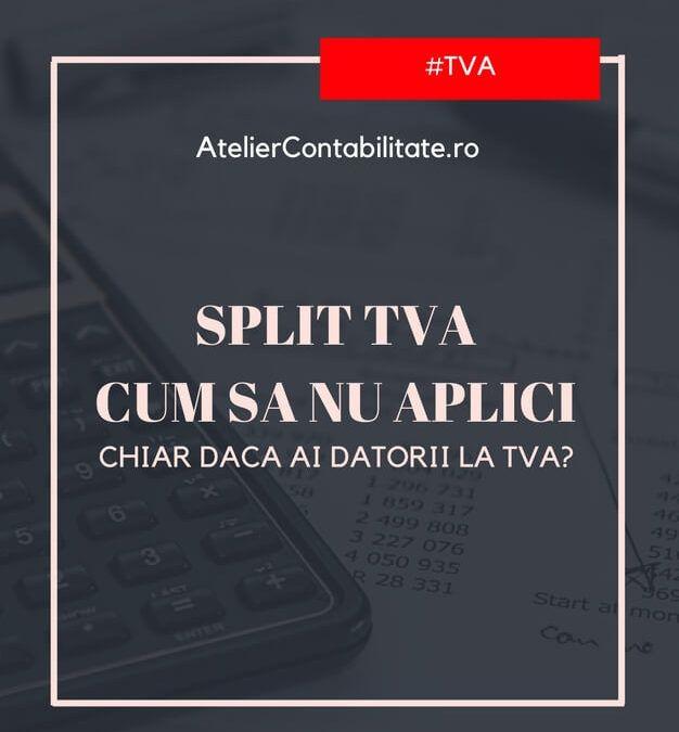 Cum să NU aplici SPLIT TVA chiar dacă ai datorii la TVA?