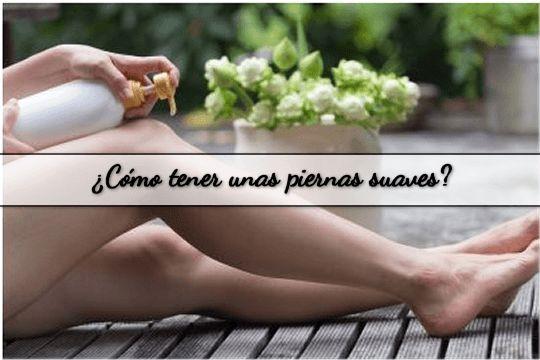 ¿Quieres saber cómo tener unas piernas suaves? Aquí te dejo una #receta casera y una guía completa #consejos http://susierodena.com/2014/04/como-tener-unas-piernas-suaves/