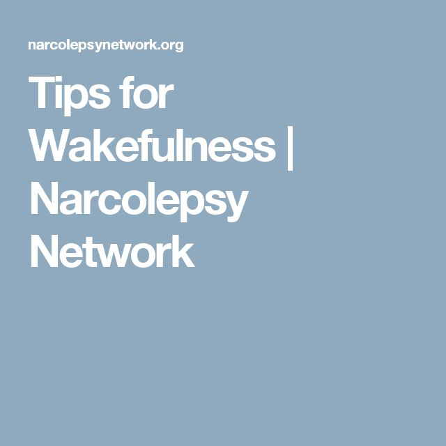 Tips for Wakefulness | Narcolepsy Network