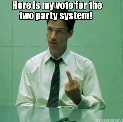 Here's my vote for the corrupt two party system