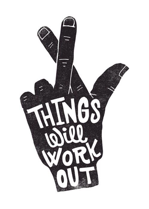 QUOTES ~ NOTE TO SELF: THINGS WILL WORK OUT