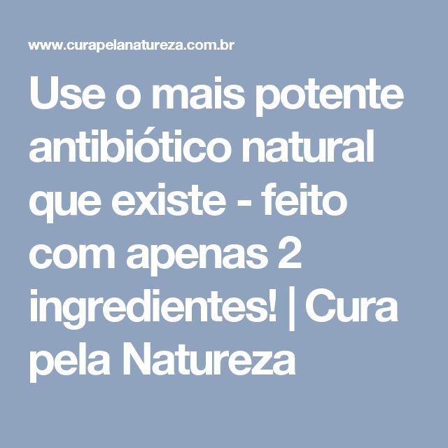 Use o mais potente antibiótico natural que existe - feito com apenas 2 ingredientes! | Cura pela Natureza